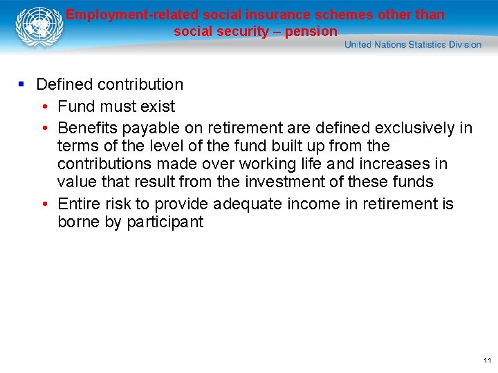 Employment-related social insurance schemes other than social security – pension § Defined contribution •