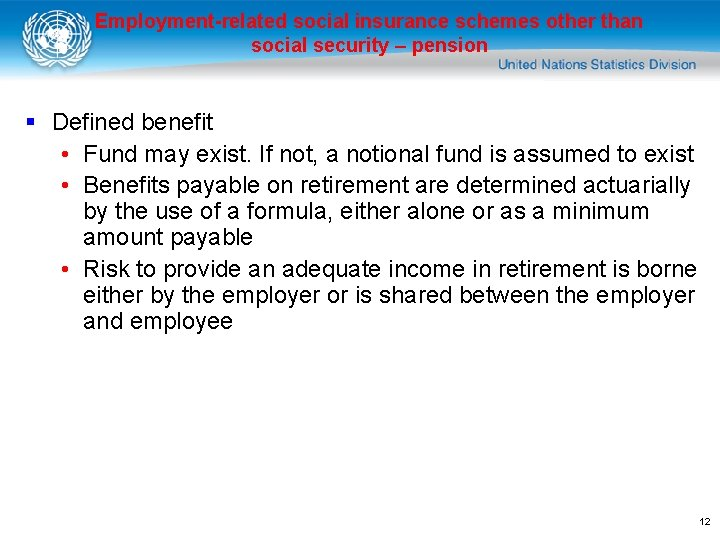 Employment-related social insurance schemes other than social security – pension § Defined benefit •