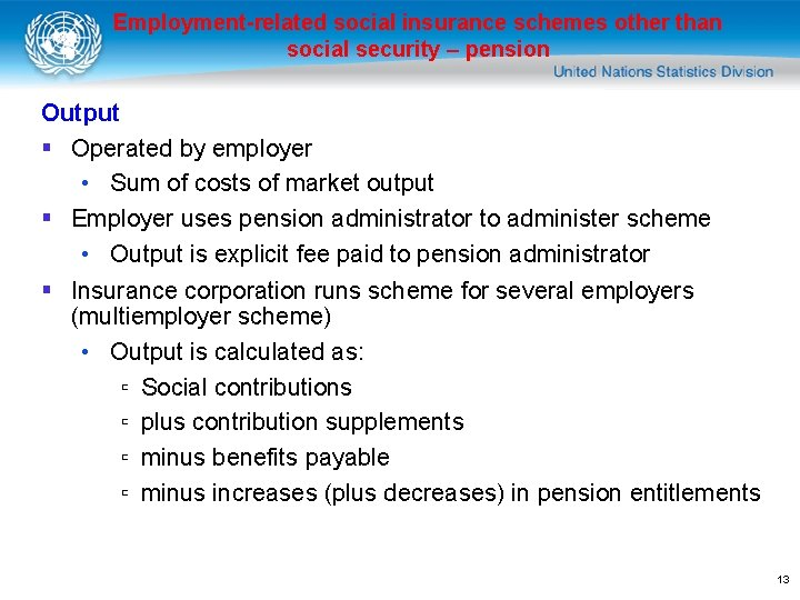 Employment-related social insurance schemes other than social security – pension Output § Operated by