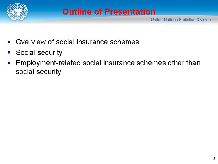 Outline of Presentation § Overview of social insurance schemes § Social security § Employment-related