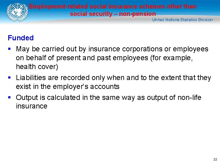 Employment-related social insurance schemes other than social security – non-pension Funded § May be