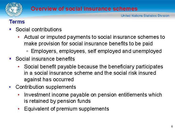 Overview of social insurance schemes Terms § Social contributions • Actual or imputed payments