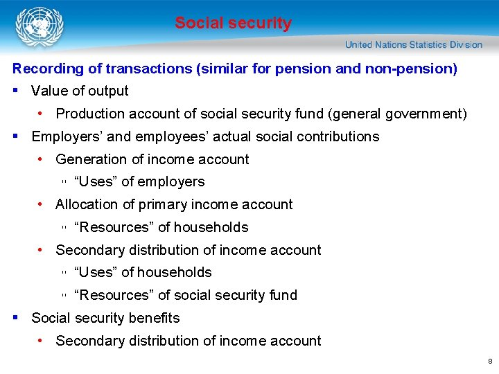 Social security Recording of transactions (similar for pension and non-pension) § Value of output