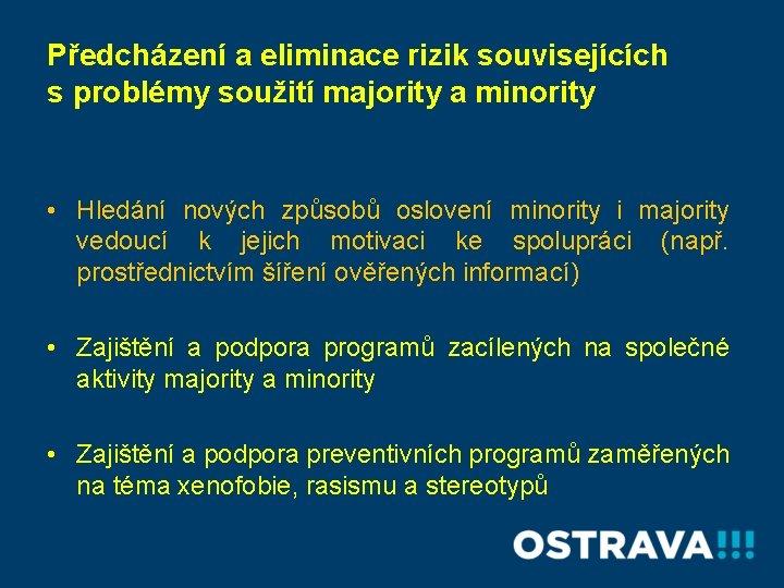 Předcházení a eliminace rizik souvisejících s problémy soužití majority a minority • Hledání nových