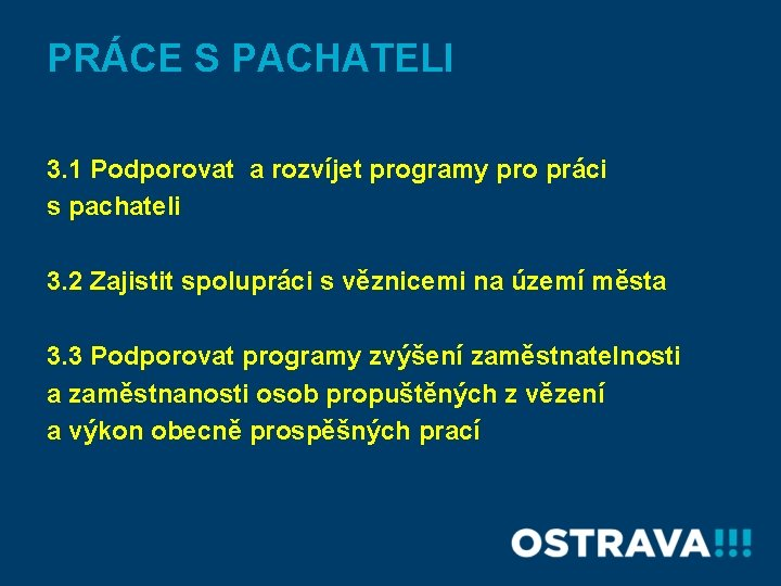 PRÁCE S PACHATELI 3. 1 Podporovat a rozvíjet programy pro práci s pachateli 3.