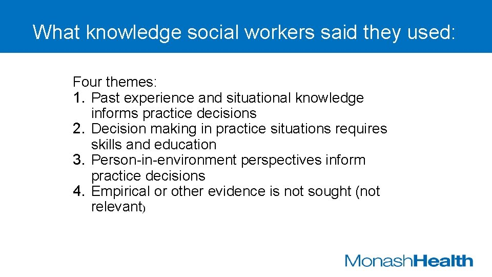 What knowledge social workers said they used: Four themes: 1. Past experience and situational