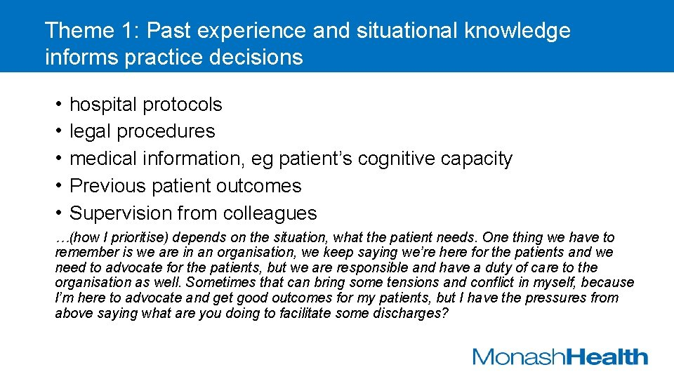Theme 1: Past experience and situational knowledge informs practice decisions • • • hospital