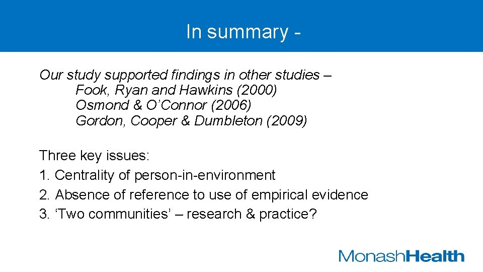 In summary - Our study supported findings in other studies – Fook, Ryan and