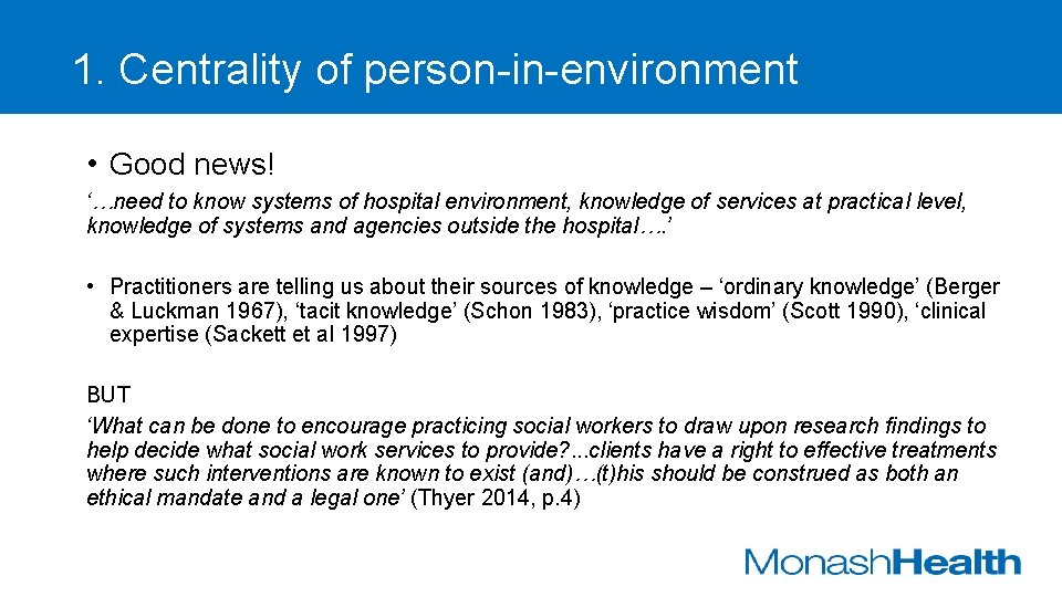 1. Centrality of person-in-environment • Good news! '…need to know systems of hospital environment,
