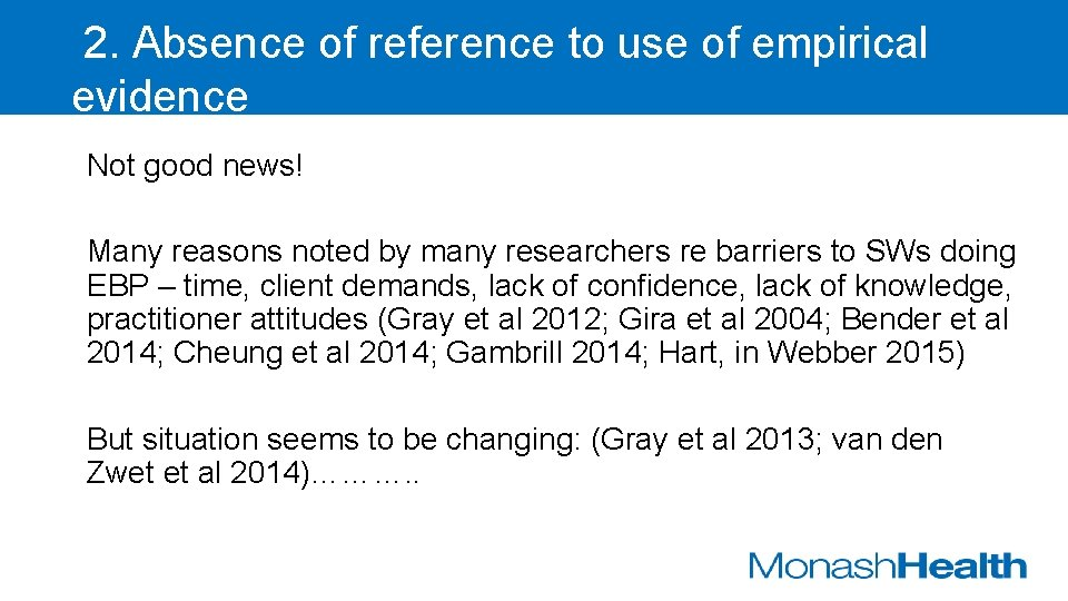 2. Absence of reference to use of empirical evidence Not good news! Many