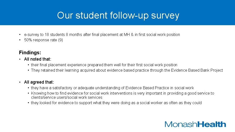 Our student follow-up survey • e-survey to 18 students 8 months after final placement