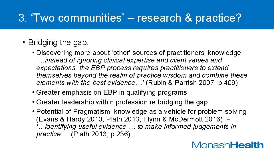 3. 'Two communities' – research & practice? • Bridging the gap: • Discovering more