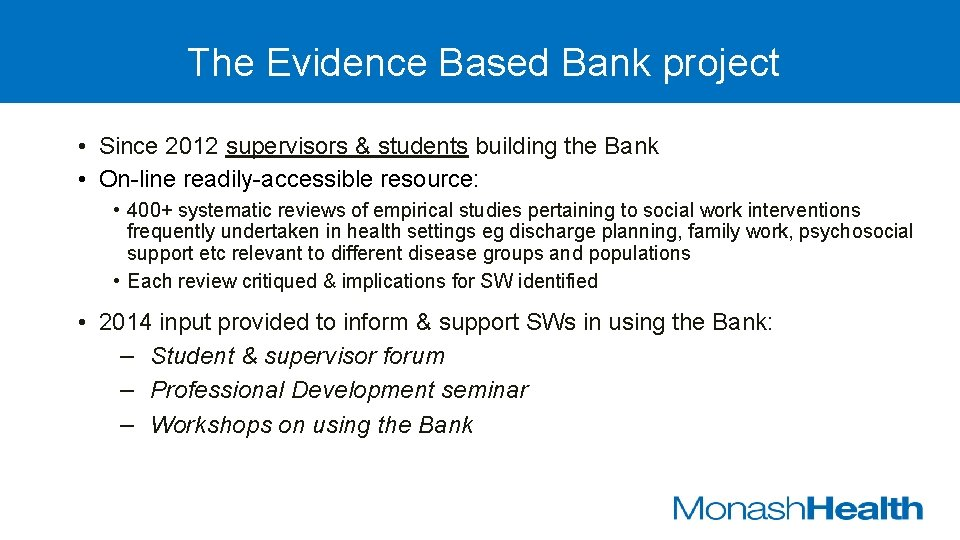 The Evidence Based Bank project • Since 2012 supervisors & students building the Bank