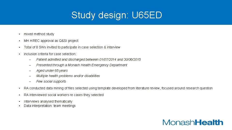 Study design: U 65 ED • mixed method study • MH HREC approval as