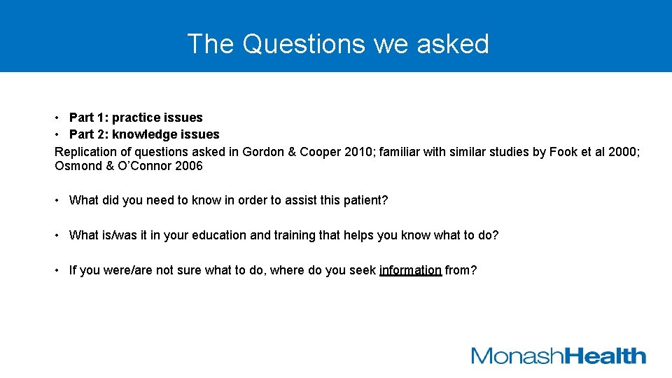 The Questions we asked • Part 1: practice issues • Part 2: knowledge issues
