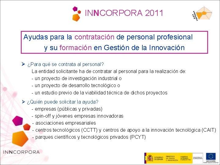 5 EJEONAS S PER INNCORPORA 2011 Ayudas para la contratación de personal profesional y