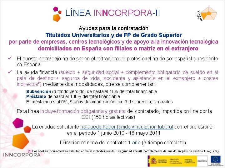 5 EJEONAS S PER LÍNEA INNCORPORA-II Ayudas para la contratación Titulados Universitarios y de