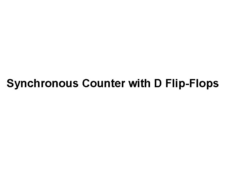 Synchronous Counter with D Flip-Flops