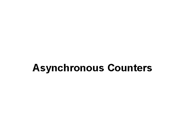 Asynchronous Counters