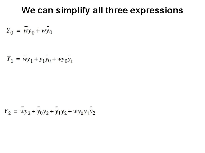We can simplify all three expressions
