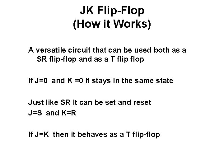 JK Flip-Flop (How it Works) A versatile circuit that can be used both as