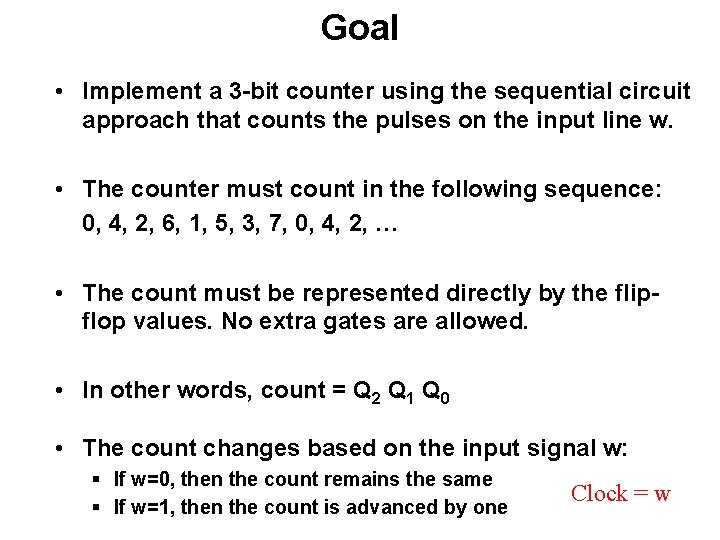 Goal • Implement a 3 -bit counter using the sequential circuit approach that counts