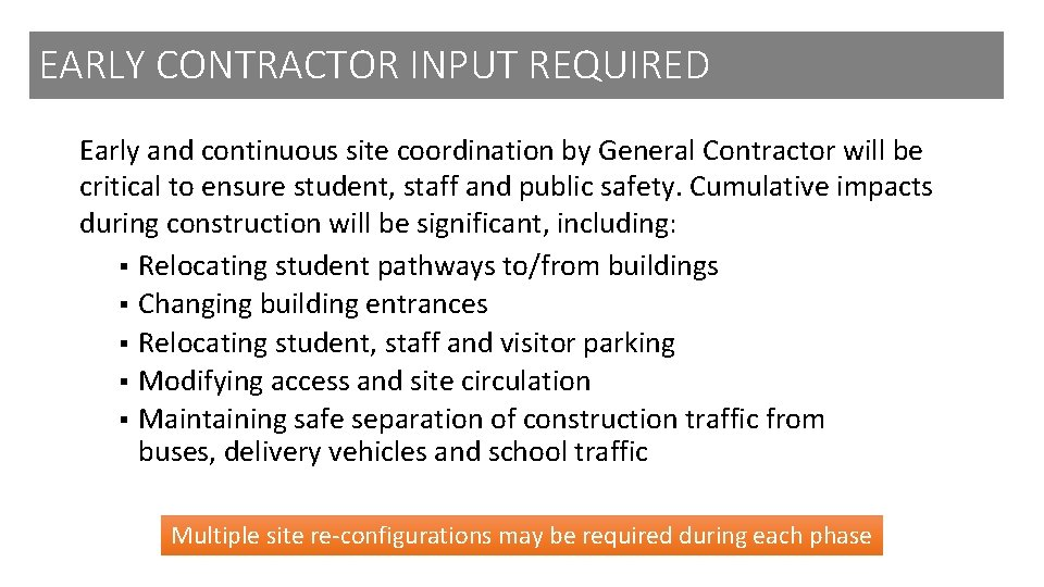 EARLY CONTRACTOR INPUT REQUIRED Early and continuous site coordination by General Contractor will be