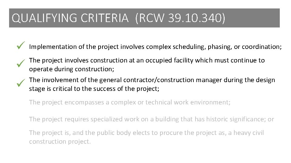 QUALIFYING CRITERIA (RCW 39. 10. 340) Implementation of the project involves complex scheduling, phasing,