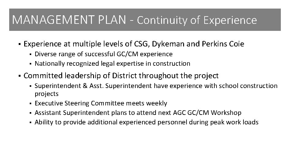 MANAGEMENT PLAN - Continuity of Experience § Experience at multiple levels of CSG, Dykeman