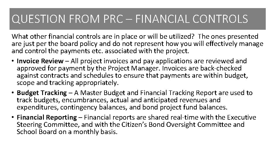 QUESTION FROM PRC – FINANCIAL CONTROLS What other financial controls are in place or