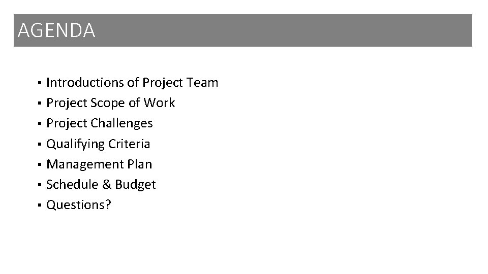 AGENDA Introductions of Project Team § Project Scope of Work § Project Challenges §