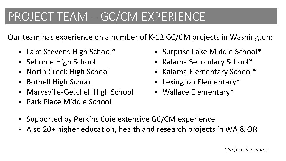 PROJECT TEAM – GC/CM EXPERIENCE Our team has experience on a number of K-12
