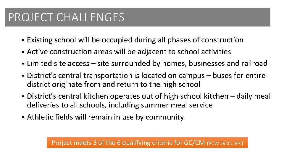 PROJECT CHALLENGES Existing school will be occupied during all phases of construction § Active