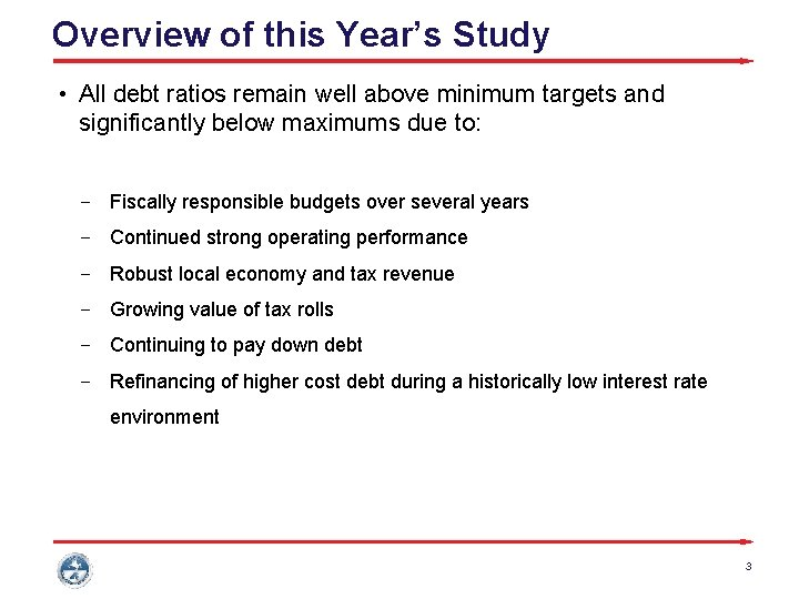 Overview of this Year's Study • All debt ratios remain well above minimum targets