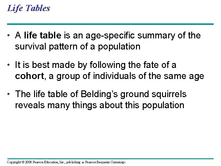 Life Tables • A life table is an age-specific summary of the survival pattern