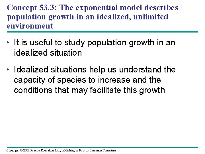 Concept 53. 3: The exponential model describes population growth in an idealized, unlimited environment