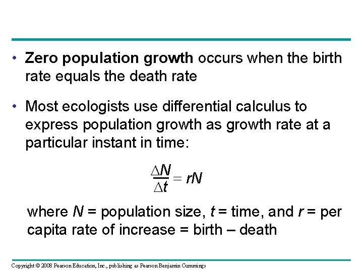 • Zero population growth occurs when the birth rate equals the death rate