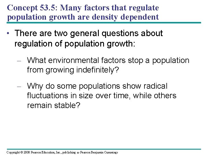 Concept 53. 5: Many factors that regulate population growth are density dependent • There