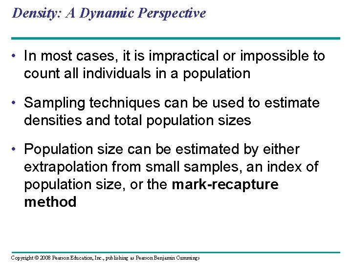 Density: A Dynamic Perspective • In most cases, it is impractical or impossible to