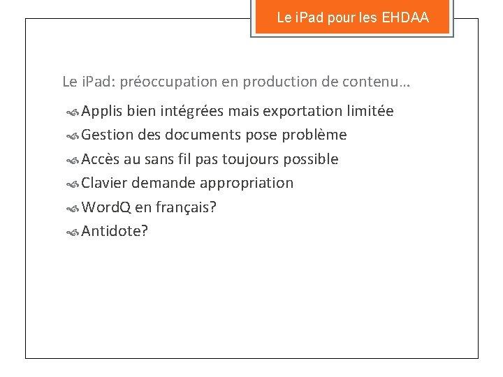 Le i. Pad pour les EHDAA Le i. Pad: préoccupation en production de contenu…