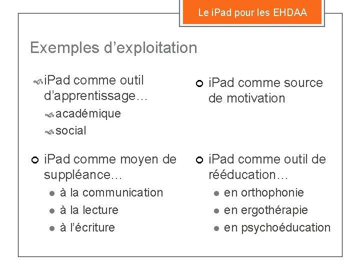 Le i. Pad pour les EHDAA Exemples d'exploitation i. Pad comme outil d'apprentissage… ¢