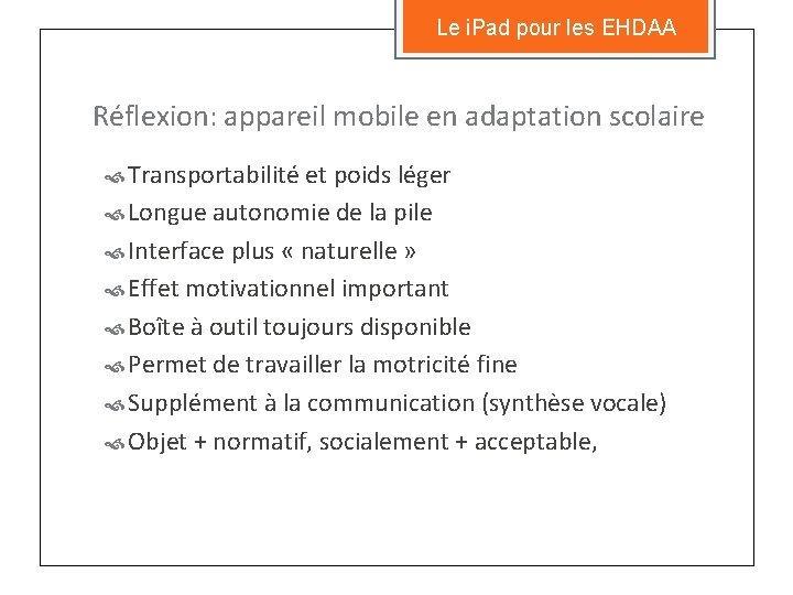 Le i. Pad pour les EHDAA Réflexion: appareil mobile en adaptation scolaire Transportabilité et