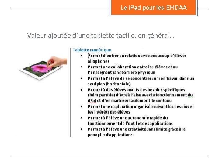 Le i. Pad pour les EHDAA Valeur ajoutée d'une tablette tactile, en général…