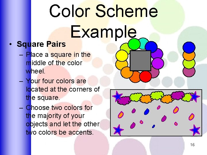 Color Scheme Example • Square Pairs – Place a square in the middle of