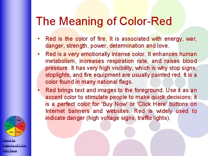 The Meaning of Color-Red • Red is the color of fire. It is associated