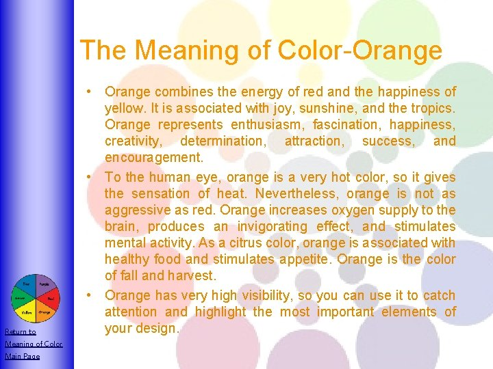 The Meaning of Color-Orange Return to Meaning of Color Main Page • Orange combines
