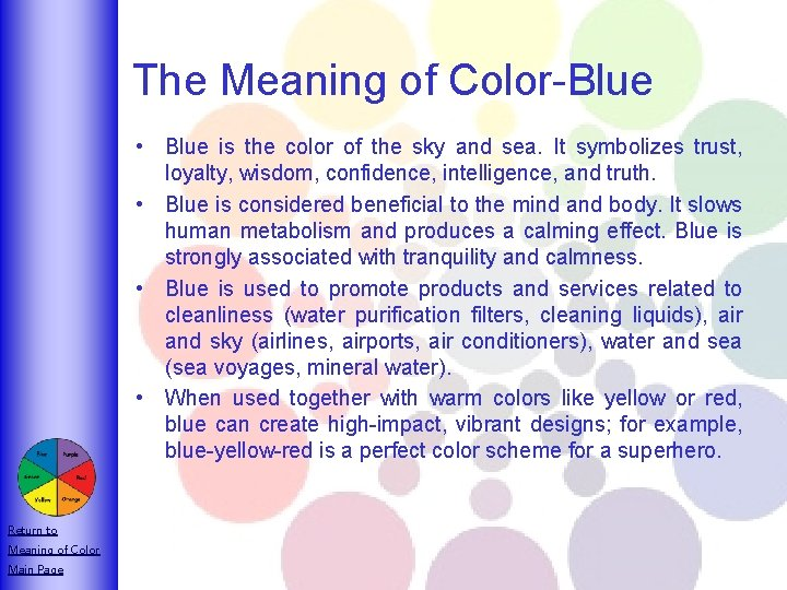 The Meaning of Color-Blue • Blue is the color of the sky and sea.
