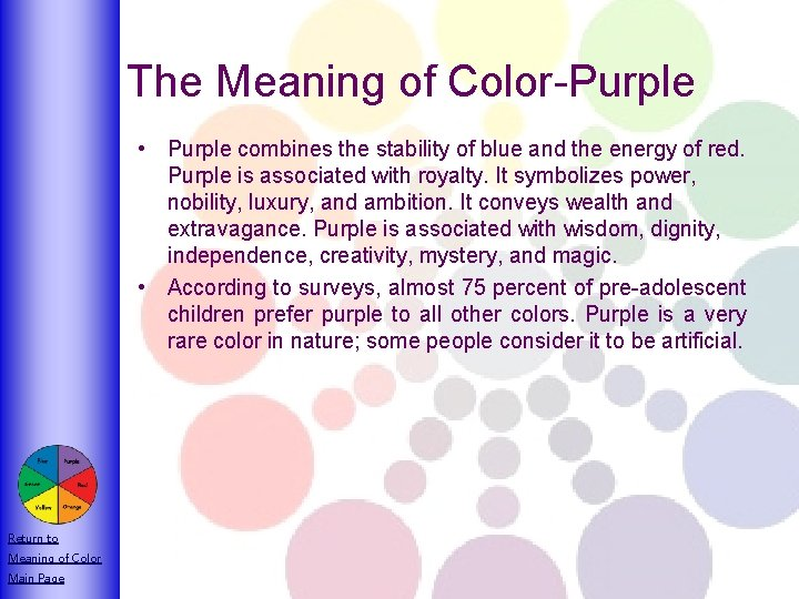 The Meaning of Color-Purple • Purple combines the stability of blue and the energy