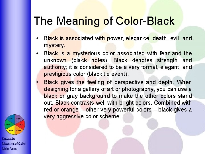 The Meaning of Color-Black • Black is associated with power, elegance, death, evil, and