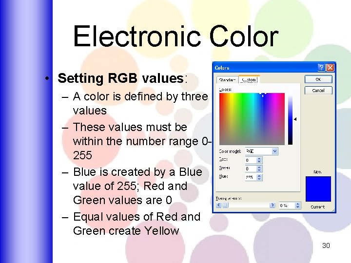 Electronic Color • Setting RGB values: – A color is defined by three values